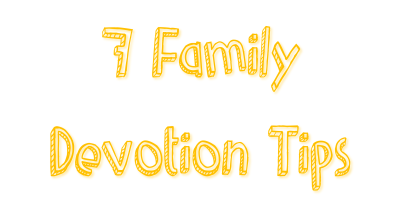 Family Devotion Tips3