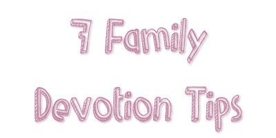 Family Devotion Tips5